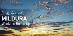 Make weekends memorable at Mildura